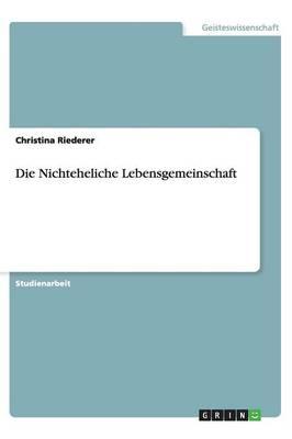 Die Nichteheliche Lebensgemeinschaft (Paperback)