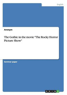 The Gothic in the Movie the Rocky Horror Picture Show (Paperback)