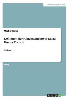 Definition Der Ruhigen Affekte in David Humes Theorie (Paperback)