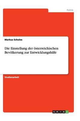 Die Einstellung Der sterreichischen Bev lkerung Zur Entwicklungshilfe (Paperback)