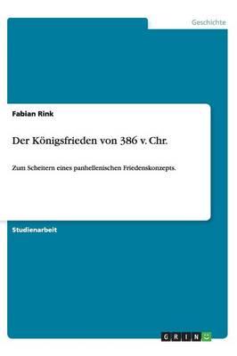 Der K nigsfrieden Von 386 V. Chr. (Paperback)