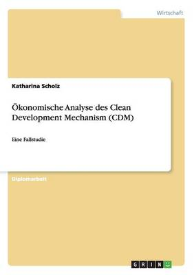 konomische Analyse Des Clean Development Mechanism (CDM) (Paperback)