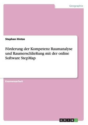 Forderung Der Kompetenz Raumanalyse Und Raumerschlieung Mit Der Online Software Stepmap (Paperback)