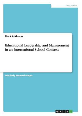 Educational Leadership and Management in an International School Context (Paperback)
