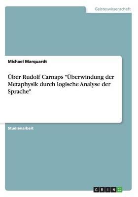 ber Rudolf Carnaps berwindung Der Metaphysik Durch Logische Analyse Der Sprache (Paperback)