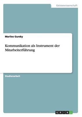 Kommunikation ALS Instrument Der Mitarbeiterf�hrung in Der Pflege (Paperback)