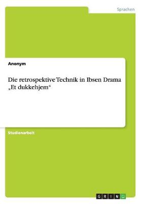 Die Retrospektive Technik in Ibsen Drama -Et Dukkehjem (Paperback)