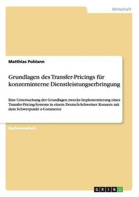 Grundlagen Des Transfer-Pricings Fur Konzerninterne Dienstleistungserbringung (Paperback)