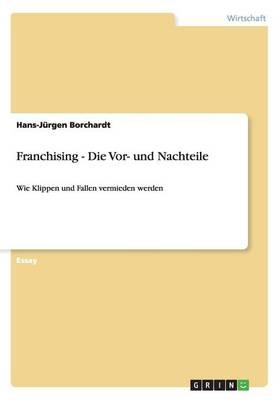 Franchising - Die VOR- Und Nachteile (Paperback)