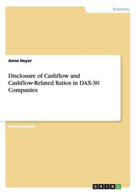 Disclosure of Cashflow and Cashflow-Related Ratios in Dax-30 Companies (Paperback)
