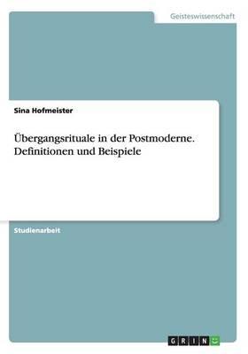 bergangsrituale in Der Postmoderne. Definitionen Und Beispiele (Paperback)