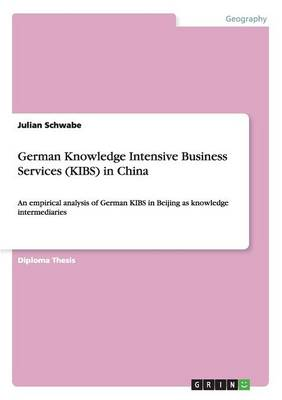 German Knowledge Intensive Business Services (Kibs) in China (Paperback)