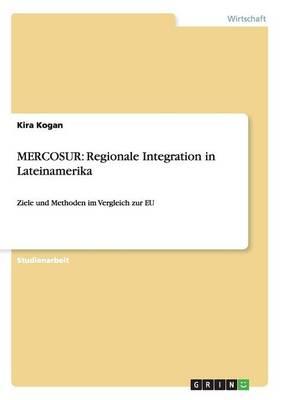 Mercosur: Regionale Integration in Lateinamerika (Paperback)