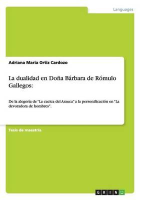 La Dualidad En Dona Barbara de Romulo Gallegos (Paperback)