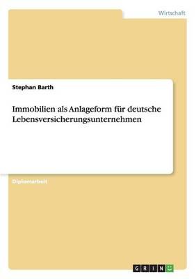 Immobilien ALS Anlageform Fur Deutsche Lebensversicherungsunternehmen (Paperback)