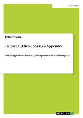 Halbwelt (Eftos-Epos II) + Appendix (Paperback)