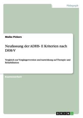 Neufassung Der Adhs- E Kriterien Nach Dsm-V (Paperback)