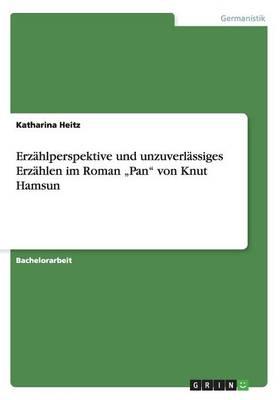 """Erz hlperspektive Und Unzuverl ssiges Erz hlen Im Roman """"pan Von Knut Hamsun (Paperback)"""