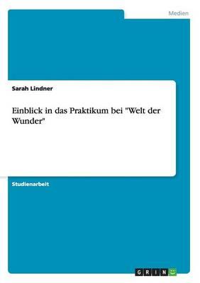 """Einblick in Das Praktikum Bei """"Welt Der Wunder"""" (Paperback)"""