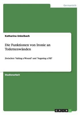 Die Funktionen Von Ironie an Toilettenwanden (Paperback)