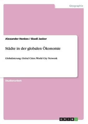 Stadte in Der Globalen Okonomie (Paperback)