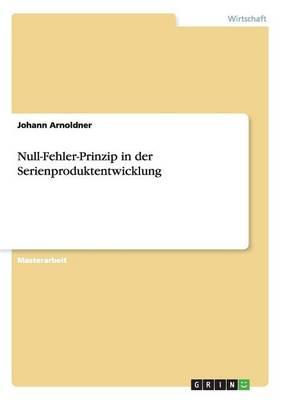 Null-Fehler-Prinzip in Der Serienproduktentwicklung (Paperback)