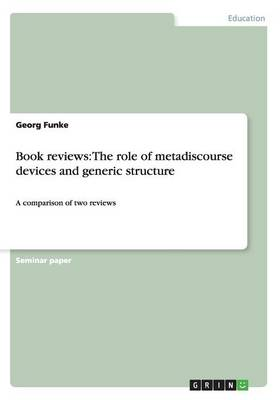 Book Reviews: The Role of Metadiscourse Devices and Generic Structure (Paperback)