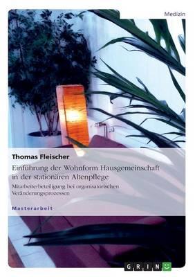 Einfuhrung Der Wohnform Hausgemeinschaft in Der Stationaren Altenpflege (Paperback)
