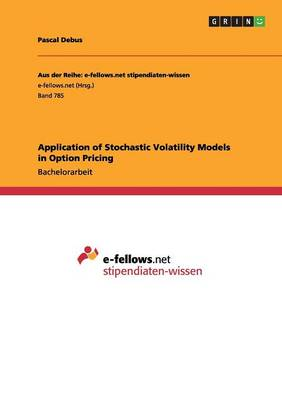 Application of Stochastic Volatility Models in Option Pricing (Paperback)