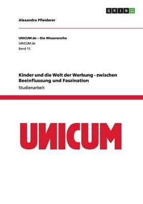 Kinder Und Die Welt Der Werbung - Zwischen Beeinflussung Und Faszination (Paperback)