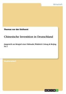 Chinesische Investition in Deutschland (Paperback)