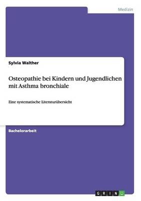 Osteopathie Bei Kindern Und Jugendlichen Mit Asthma Bronchiale (Paperback)