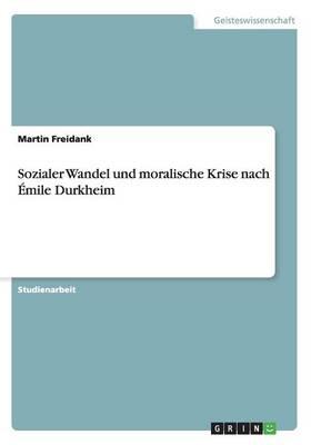 Sozialer Wandel Und Moralische Krise Nach Emile Durkheim (Paperback)