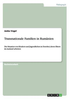 Transnationale Familien in Rum nien (Paperback)