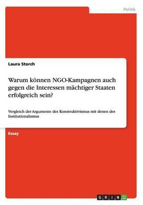 Warum K nnen Ngo-Kampagnen Auch Gegen Die Interessen M chtiger Staaten Erfolgreich Sein? (Paperback)