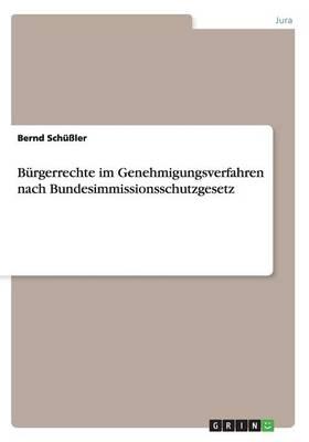 Burgerrechte Im Genehmigungsverfahren Nach Bundesimmissionsschutzgesetz (Paperback)