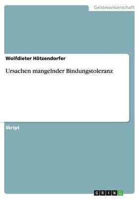 Ursachen Mangelnder Bindungstoleranz (Paperback)