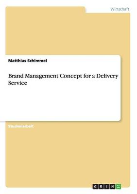 Brand Management Concept for a Delivery Service (Paperback)