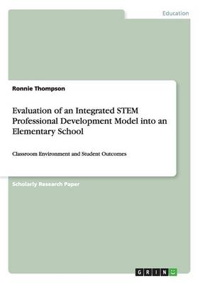 Evaluation of an Integrated Stem Professional Development Model Into an Elementary School (Paperback)