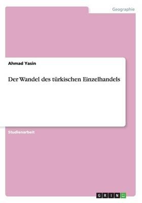 Der Wandel Des T rkischen Einzelhandels (Paperback)