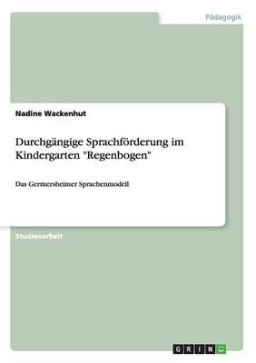 """Durchgangige Sprachfoerderung Im Kindergarten """"Regenbogen"""" (Paperback)"""