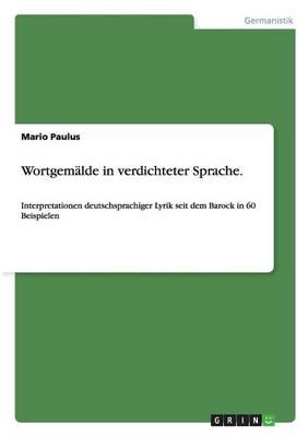 Wortgemalde in Verdichteter Sprache (Paperback)