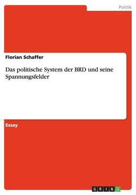 Das Politische System Der Brd Und Seine Spannungsfelder (Paperback)