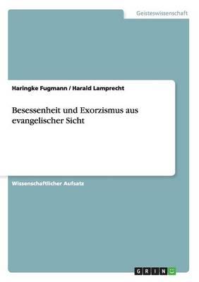 Besessenheit Und Exorzismus Aus Evangelischer Sicht (Paperback)