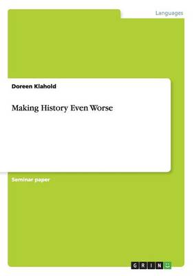Making History Even Worse (Paperback)