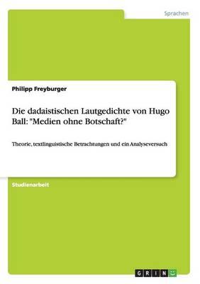 """Die Dadaistischen Lautgedichte Von Hugo Ball: """"Medien Ohne Botschaft?"""" (Paperback)"""