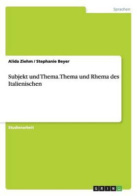 Subjekt Und Thema. Thema Und Rhema Des Italienischen (Paperback)