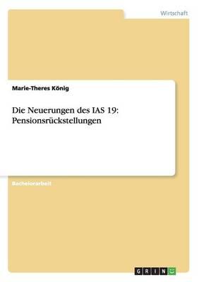 Die Neuerungen Des IAS 19: Pensionsr ckstellungen (Paperback)