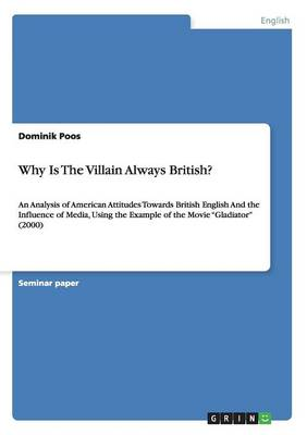 Why Is the Villain Always British? (Paperback)