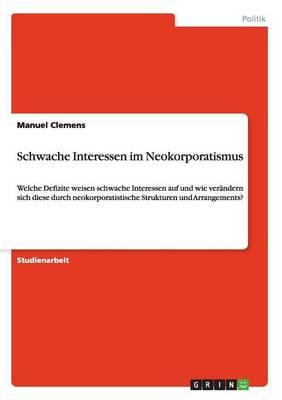 Schwache Interessen Im Neokorporatismus (Paperback)